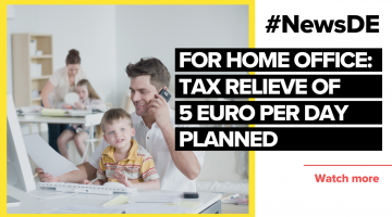 Tax relieve for #homeoffice of 5 Euro per day planned