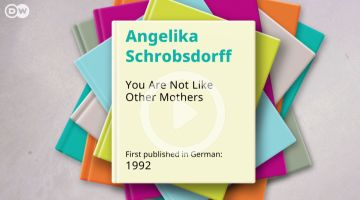 100 german must reads - Your Are Not Like Other Mothers by Angelika Schrobsdorff